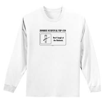 Zombie Survival Tip # 29 - Redneck Adult Long Sleeve Shirt