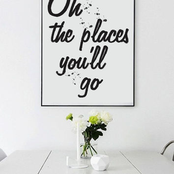 Oh The Places You'll Go Print, Art Print, Motivational Art, Dr Seuss Quote Print, Travel Print, Quote Wall Art, 11x14 Print.