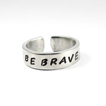 Be Brave Ring, Divergent Dauntless Motto Ring, Inspired Quote Ring, Handstamped Aluminum Ring
