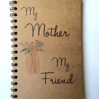 Mothers Day Gift, My Mom My Friend, Mothers Day, Notebook, Gift, From Daughter, Thank You, Journal, Personalized, mom, Notebook, Birthday