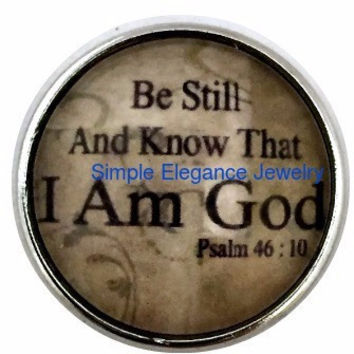 Still And Know That I Am God Snap Charm 20mm