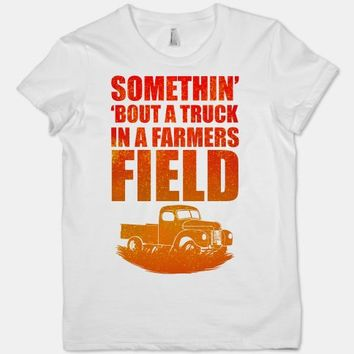 Somethin' 'Bout a Truck in a Farmers Field