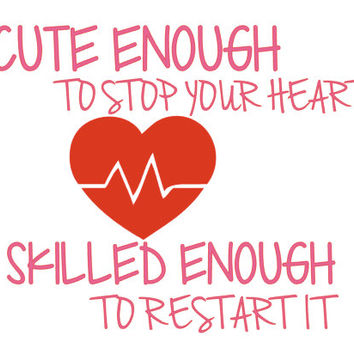 Cute Enough to Stop your Heart Decal