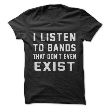 I Listen To Bands That Don't Exist