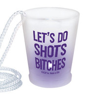 'Let's Do Shots Bitches' Lite-up Shot Glass Necklace