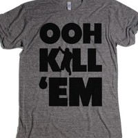 Ooh Kill Em'-Unisex Athletic Grey T-Shirt