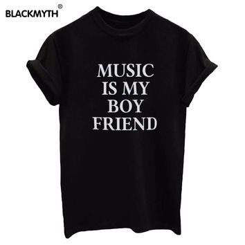 Women T-Shirt MUSIC IS MY BOY FRIEND Letters Print  Tops Tees Camisas Mujer Loose T Shirt Black White