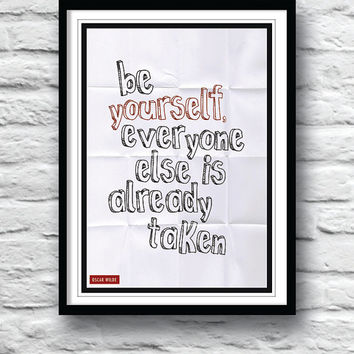 Oscar Wilde quote, Typography poster, Wall Decor, Be yourself everyone else is taken, Minimalist print