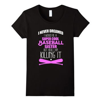 Womens I'm A Super Cool Baseball Sister T-Shirt Baseball Family Tee