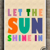 Let The Sun Shine In Print, Inspirational Quote Poster, positive quote, typography, wall art, home decor, wall decor, 8x10, 11x14, 16x20