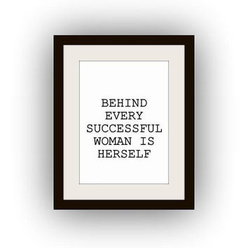 Behind every succesful women is her self Printable Wall Art print sister mother coworker grandmother birthday graduation gift poster card