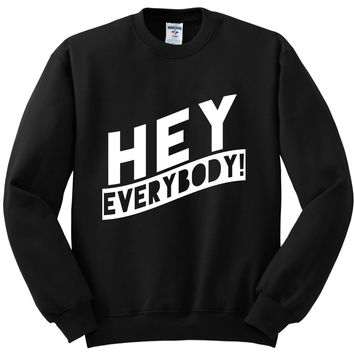 "5 Seconds of Summer 5SOS ""Hey Everybody"" Crewneck Sweatshirt"