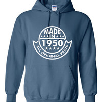 Made In 1950 With All Original Parts Graphic Hoodie. 65th Birthday Hoodie. Would Make An Awesome Gift.