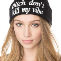 Brandy ♥ Melville |  Bitch Don't Kill My Vibe Beanie - Just In