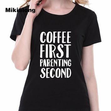 COFFEE FIRST PARENTING SECOND Tshirt