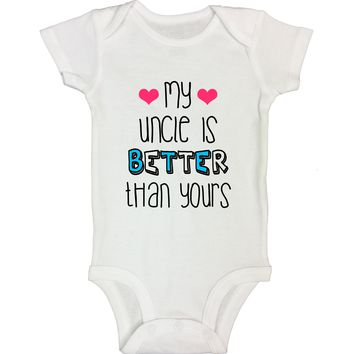 "Cute Uncle Baby Bodysuit ""My Uncle is Better Than Yours"" RB Clothing Co"
