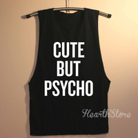 Cute But Phycho Shirt  Muscle Tee Muscle Tank Top TShirt Unisex - size S M L