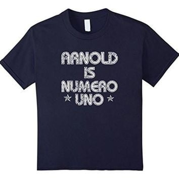 Arnold Is Numero Uno T Shirt Funny Number One Tee Shirt
