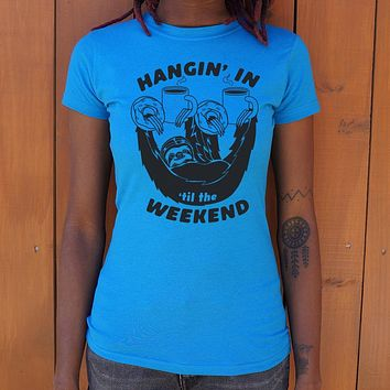 Hangin' In 'Til The Weekend [Sloth] Women's T-Shirt