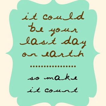 Make it Count  Typography Art Print 8x10 by MursBlanc on Etsy