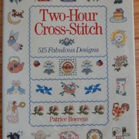 Two-Hour Cross-Stitch 515 Fabulous Designs Hardback 1994 by Patrice Boerens