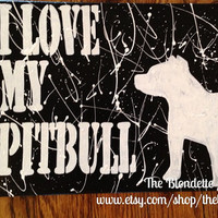 I love my pit bull. 11 x 14 inch canvas. quote canvas. dog