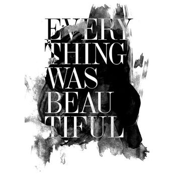 """Everything Was Beautiful"" Graphic Print"