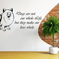 Wall Decals Quotes Vinyl Sticker Decal Quote DOG Dogs are not our whole life, but they make our lives whole Home Decor Bedroom Art Design Interior NS483