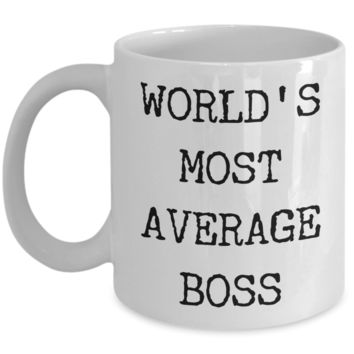 Funny Gifts for Bosses World's Most Average Boss Mug