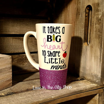 It Takes a Big Heart To Shape Little Minds Mug - Latte Mug