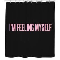Feelin Myself Shower Curtain