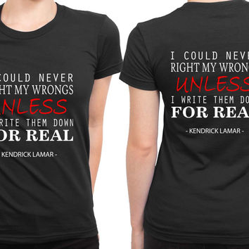 Kendrick Lamar Quote Unless 2 Sided Womens T Shirt