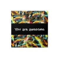 You are awesome from Zazzle.com