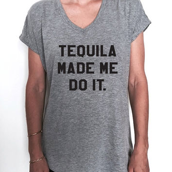 tequila made me do it Ladies V-neck T-shirt womens ladies party drinking cute fitness workout margarita