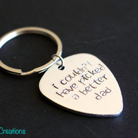 Fathers Day Keychain, I Couldn't Have Picked a Better Dad, Gift for Dad, Guitar Pick Aluminum Key Chain