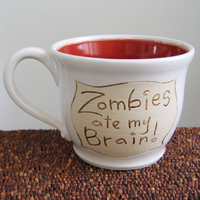 Zombies Ate My Brain Mug - Large Pottery Coffee Mug in Cranberry