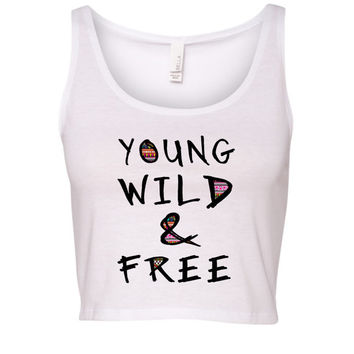 Young WIld and Free Crop Top