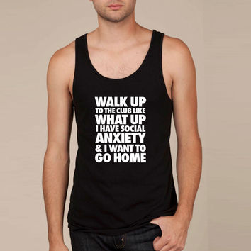 Walk Up To The Club Like What Up I Have Social Tank Top