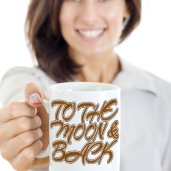 To The Moon & Back White Ceramic Mug Gift - 2017 Holiday Cup Gifts for Family, Grandma, Mom, Dad, Grandpa Holiday Cookie Chocolate Jar Pencil Holder