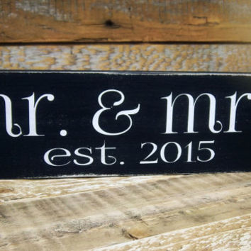 Mr. & Mrs. est. 2015/Black and White Rustic Wedding Gift/Established date sign