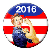 Hillary Clinton 2016 Pin Back Button - Hillary Clinton the Riveter for President in 2016 Large 2.25 inch Button or Badge