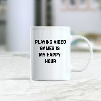 Playing video games is my happy hour coffee mug