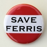 Save Ferris - Pinback Button Badge 1 1/2 inch