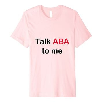 Funny Applied Behavior Analysis (ABA) T-Shirt