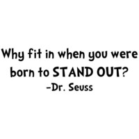 DR SEUSS WHY FIT IN BORN TO STAND OUT Quote Vinyl Wall Decal Decor Sticker