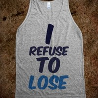 Refuse To Lose
