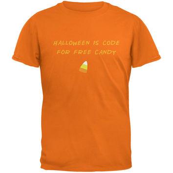 Halloween is Code For Free Candy Tangerine Adult T-Shirt