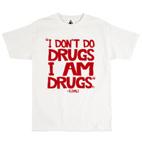 I Don't Do Drugs I am Drugs (DALI) Tshirt