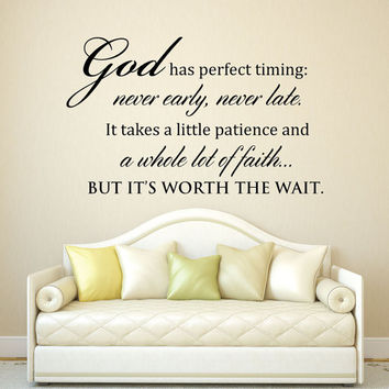 Scripture Wall Decal - God has perfect timing never early never late - perfect timing - gods timing - christian inspirational quotes - decal