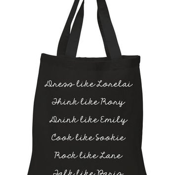 "Gilmore Girls ""Dress like Lorelai, Think Like Rory, Drink Like Emily, Cook Like Sookie, Rock Like Lane, Talk Like Paris"" 100% Cotton Tote Bag"